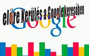 előre kerülés Google keresőben